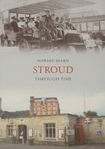 Stroud Through Time, by Howard Beard
